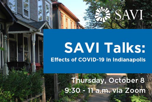 SAVI TALKS: A comprehensive look at the effects of COVID-19 in Indianapolis