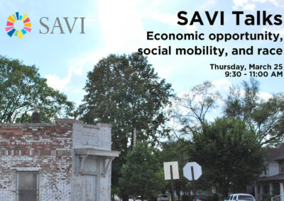 SAVI Talks Equity in Economic Opportunity, Social Mobility, and Race